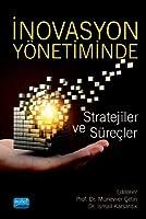 Inovasyon Yönetiminde Stratejiler ve Sürecler