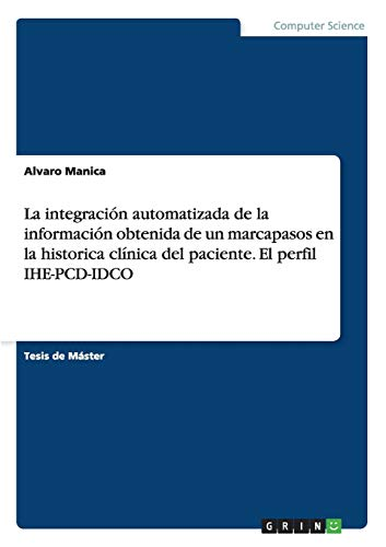 La integración automatizada de la información obtenida de un marcapasos en la historica clínica del paciente. El perfil IHE-PCD-IDCO