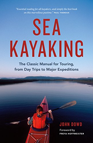 Sea Kayaking: The Classic Manual for Touring, from Day Trips to Major Expeditions (English Edition)