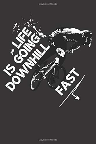 Life is going downhill fast: Blank Lined Journal for mountain biking and bicycle adventures | Mountain Bikers MTB Notebook for cyclists men women and ... bicycle fans, Rating Rides and Trails
