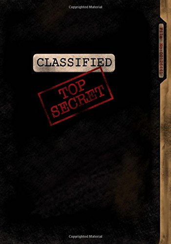Image of Classified Top Secret; Spy Gear Journal For Kids (Black): Fun & Unique Spy Games Notebook Journal For Boys Or Girls; Spy Journal For Kids With Both Lined and Blank Journal Pages