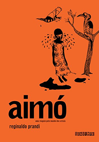 Aimó: Uma viagem pelo mundo dos orixás