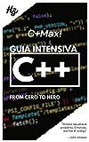 C+MAX!: Guia intensiva de C++ desde 0