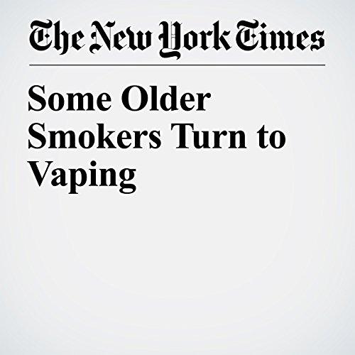 Some Older Smokers Turn to Vaping copertina