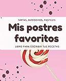 Mis Postres Favoritos: Cuaderno XL Para Escribir Tus Recetas de Repostería; color: Chupachup
