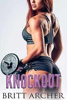 Knockout: (Femdom, CBT, Humiliation) by [Britt Archer]