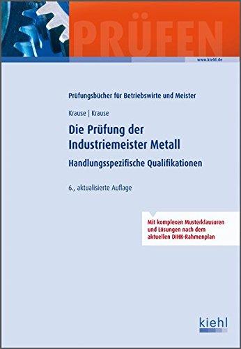 Die Prüfung der Industriemeister Metall: Handlungsspezifische Qualifikationen