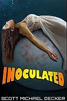Inoculated: Premium Hardcover Edition