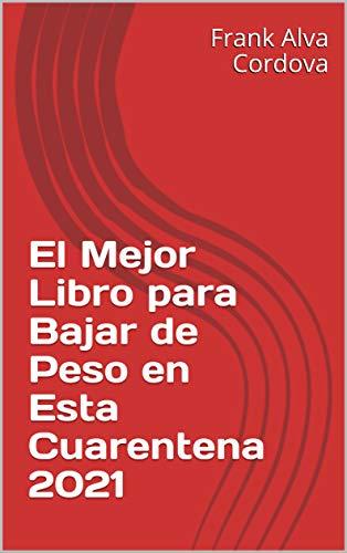 El Mejor Libro para Bajar de Peso en Esta Cuarentena 2021