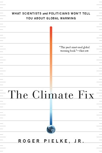 The Climate Fix: What Scientists and Politicians Won t Tell You About Global Warming