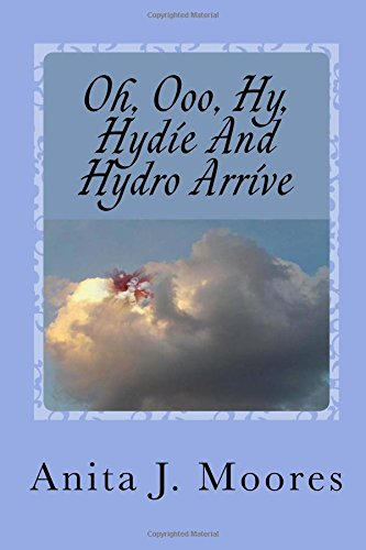 Oh, Ooo, Hy, Hydie And Hydro Arrive: Airy Fairies Drop In With Hydro Molecule (Lady Mei's Mine Fairies, Band 89)