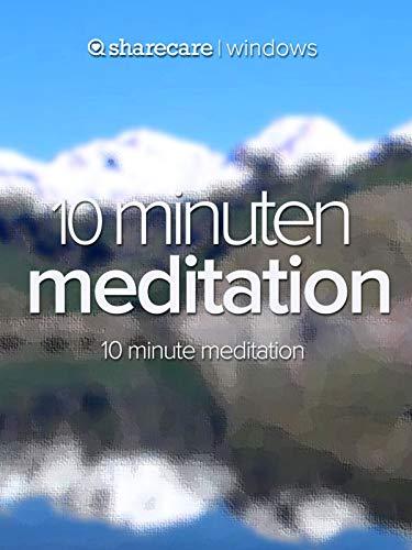 10 Minuten Meditation (ten minute meditation)