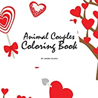 Valentine's Day Animal Couples Coloring Book for Children (8.5x8.5 Coloring Book / Activity Book)