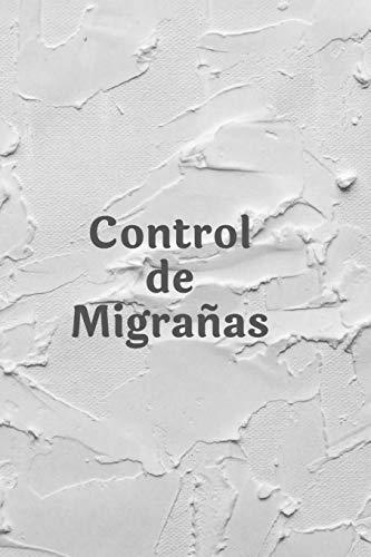 Control de Migrañas: Cuaderno con 110 Páginas – Registra tus Migrañas, Jaquecas o Dolores de Cabeza -…