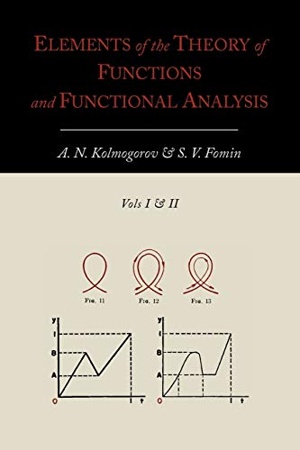 Compare Textbook Prices for Elements of the Theory of Functions and Functional Analysis [Two Volumes in One]  ISBN 9781614273042 by Kolmogorov, A. N.,Fomin, S. V.