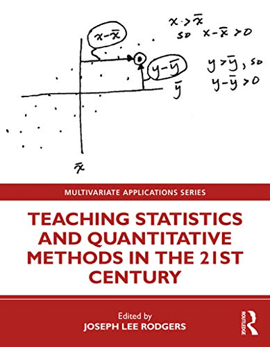 Teaching Statistics and Quantitative Methods in the 21st Century (Multivariate Applications Series)
