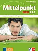 Mittelpunkt Neu Zweibandig: Lehr- und Arbeitsbuch C1.1 Lektion 1-6 & CD zum Ar