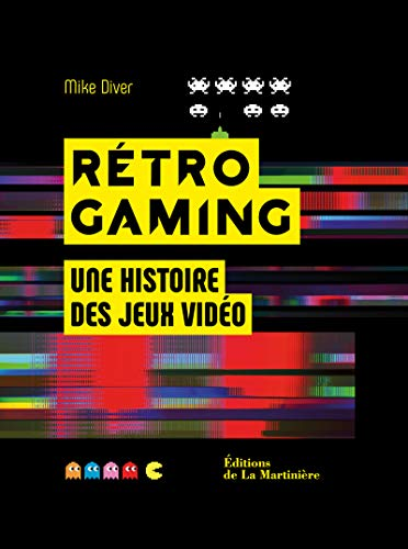 Rétro Gaming - Une histoire des jeux vidéo