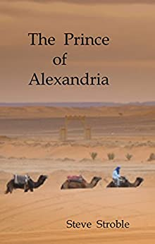 The Prince of Alexandria (Turning Point Series Book 2) by [Steve Stroble, Dino De Luca]