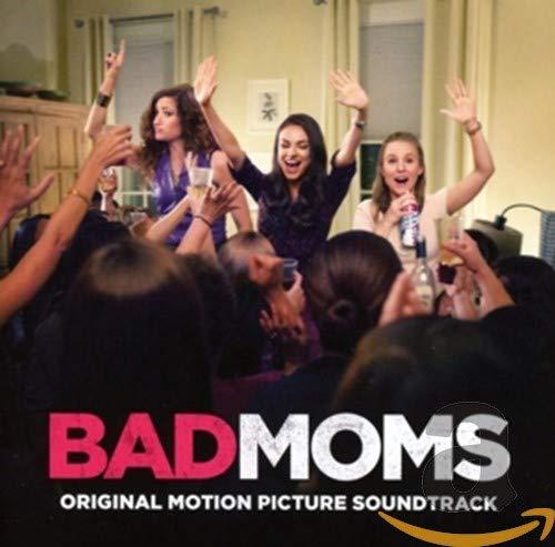 Bad Moms (Original Motion Picture So Undtrack)