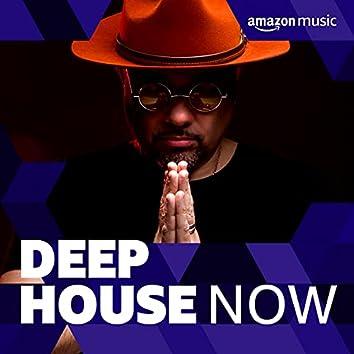 Deep House Now