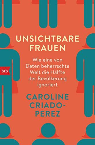 Buchseite und Rezensionen zu 'Unsichtbare Frauen: Wie eine von Daten beherrschte Welt die Hälfte der Bevölkerung ignoriert' von Caroline Criado-Perez