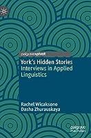 York's Hidden Stories: Interviews in Applied Linguistics