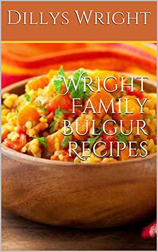 Wright Family Bulgur Recipes (English Edition)