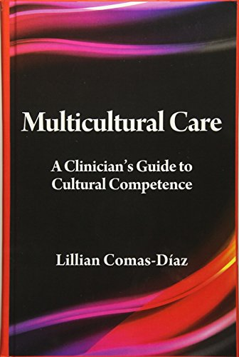 Multicultural Care (A Clinician's Guide to Cultural Competence)