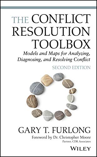 Compare Textbook Prices for The Conflict Resolution Toolbox: Models and Maps for Analyzing, Diagnosing, and Resolving Conflict 2 Edition ISBN 9781119717584 by Furlong, Gary T.,Moore, Christopher W.