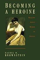 Becoming a Heroine by Rachel Brownstein(1994-04-15)