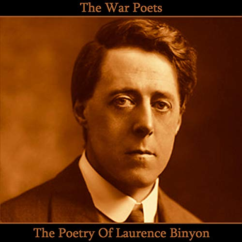 The Poetry of Laurence Binyon cover art