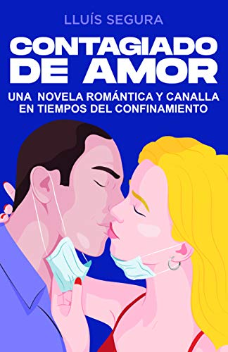 Book's Cover of CONTAGIADO DE AMOR: Una novela romántica y canalla en tiempos del confinamiento. Versión Kindle