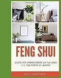 feng shui: guida per armonizzare la tua casa e il tuo posto di lavoro