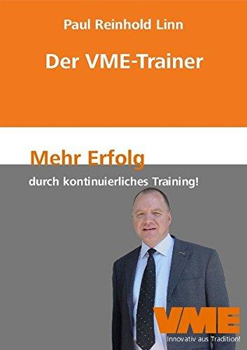 Der VME-Trainer: Mehr Erfolg durch kontinuierliches Training!