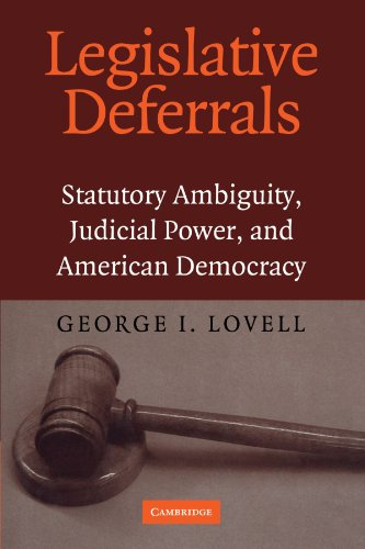 Compare Textbook Prices for Legislative Deferrals: Statutory Ambiguity, Judicial Power, and American Democracy  ISBN 9780521168700 by Lovell, George I.