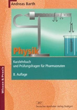 Physik. Kurzlehrbuch und Prüfungsfragen für Pharmazeuten: Mit Kommentaren (Wissen und Praxis)