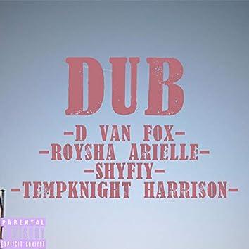 Dub (feat. D Van Fox, HAFIY THE DUDE & Roysha Arielle)