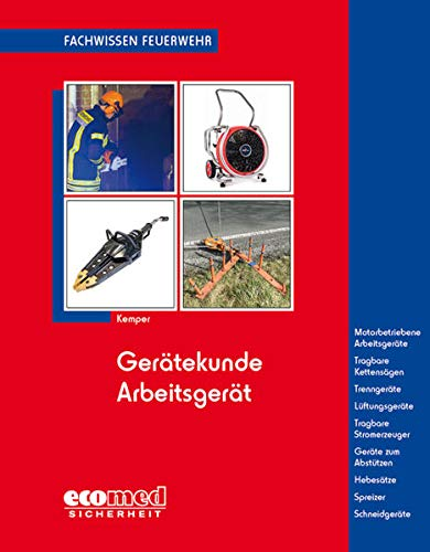 Gerätekunde Arbeitsgerät: Motorbetriebene Arbeitsgeräte - Tragbare Kettensägen - Trennschleifmaschinen - Trenngeräte - Lüftungsgeräte - Tragbare ... Betätigung (Fachwissen Feuerwehr)
