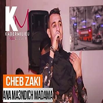 Ana Ma3andich Madama