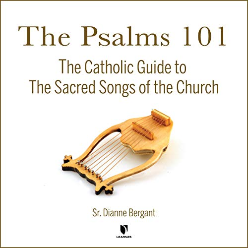 The Psalms 101: The Catholic Guide to The Sacred Songs of the Church copertina