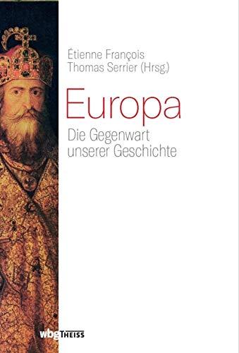 Europa: Die Gegenwart unserer Geschichte I