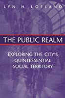 The Public Realm (Communication and Social Order)