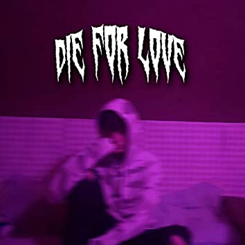 Die for Love