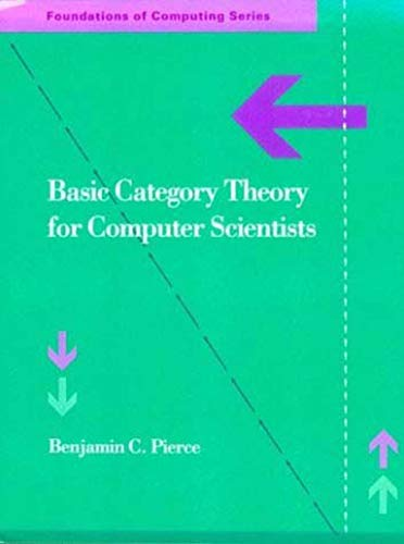 Basic Category Theory for Computer Scientists (Foundations of Computing)