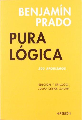 Pura lógica: 500 aforismos. (Libros Hiperión)