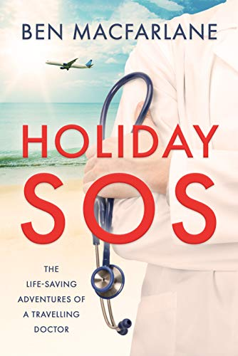 Holiday SOS: The life-saving adventures of a travelling doctor (English Edition)