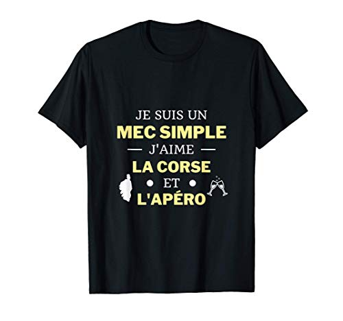 Homme Mec simple j'aime la corse et l'apéro cadeau humour corsica T-Shirt