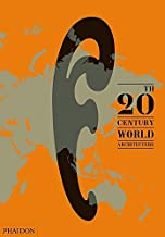 [20th-Century World Architecture: The Phaidon Atlas] [Ibanez Lopez, Diana] [October, 2012]