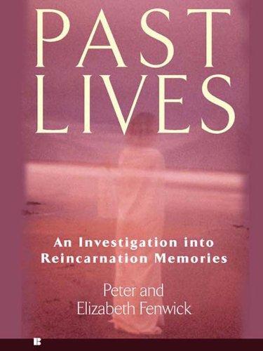 Past Lives: An Investigation into Reincarnation Memories
